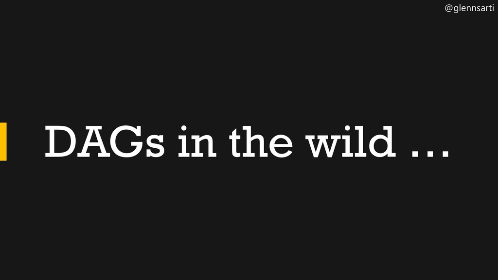 @glennsarti DAGs in the wild …