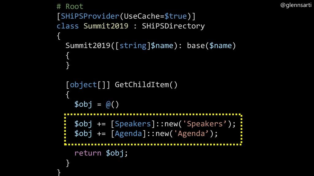 @glennsarti # Root [SHiPSProvider(UseCache=$tru...
