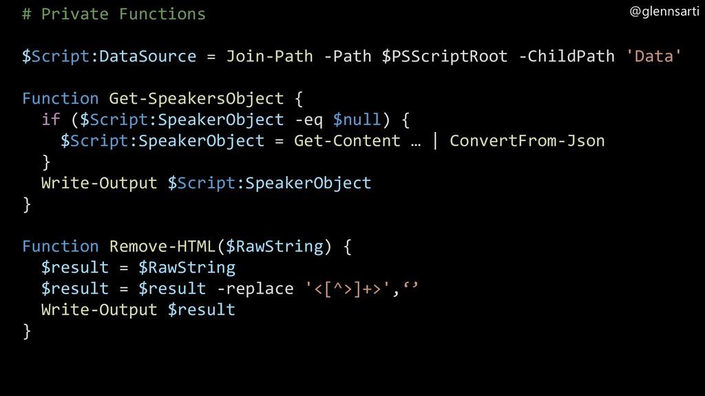 @glennsarti # Private Functions $Script:DataSou...
