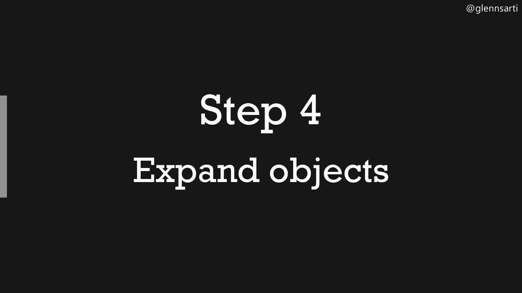 @glennsarti Step 4 Expand objects