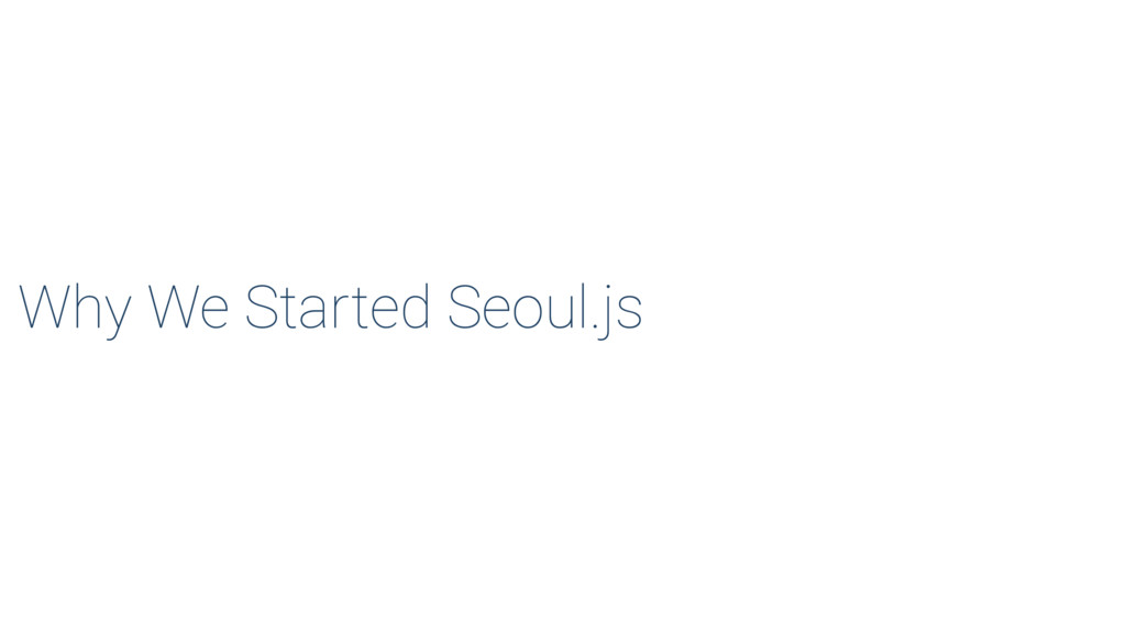 Why We Started Seoul.js