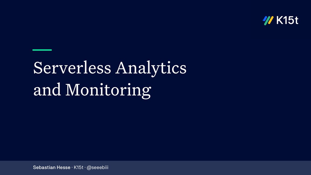 Serverless Analytics and Monitoring Sebastian H...