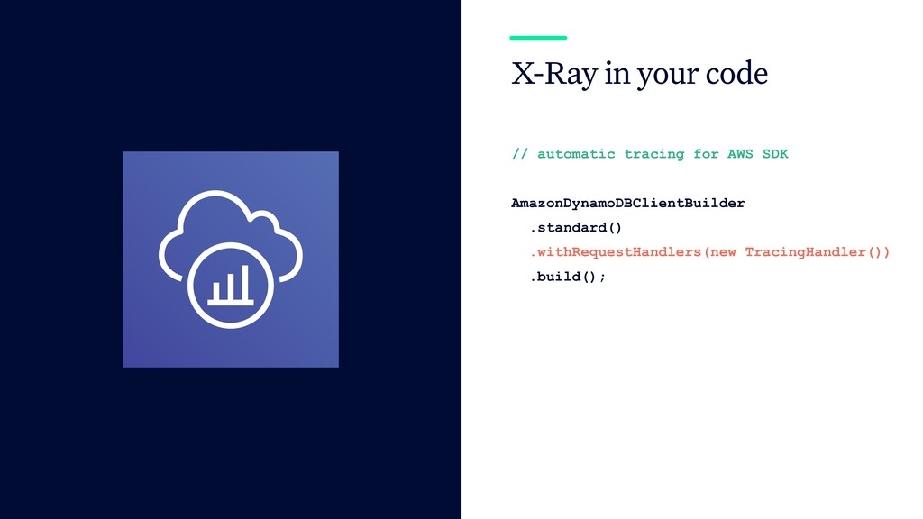 X-Ray in your code // automatic tracing for AWS...
