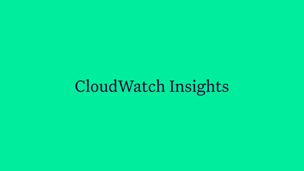 CloudWatch Insights