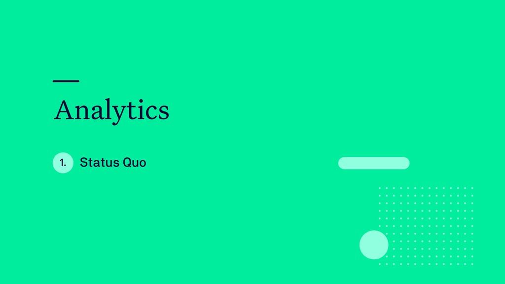 Analytics Status Quo 1.