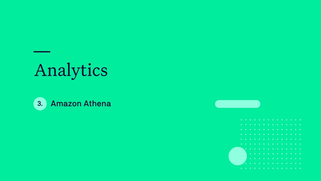 Analytics Amazon Athena 3.