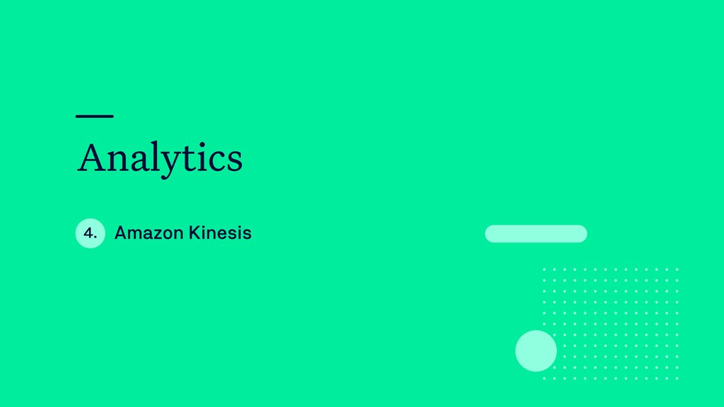 Analytics Amazon Kinesis 4.
