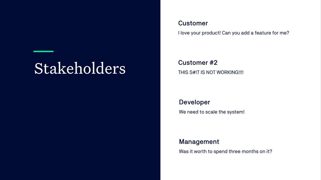 Stakeholders Customer I love your product! Can ...