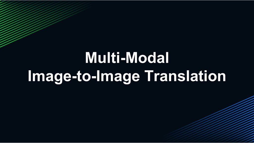 Multi-Modal Image-to-Image Translation