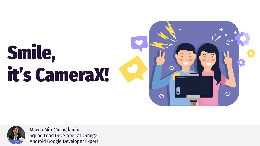 Smile, it's CameraX! Magda Miu @magdamiu Squad ...