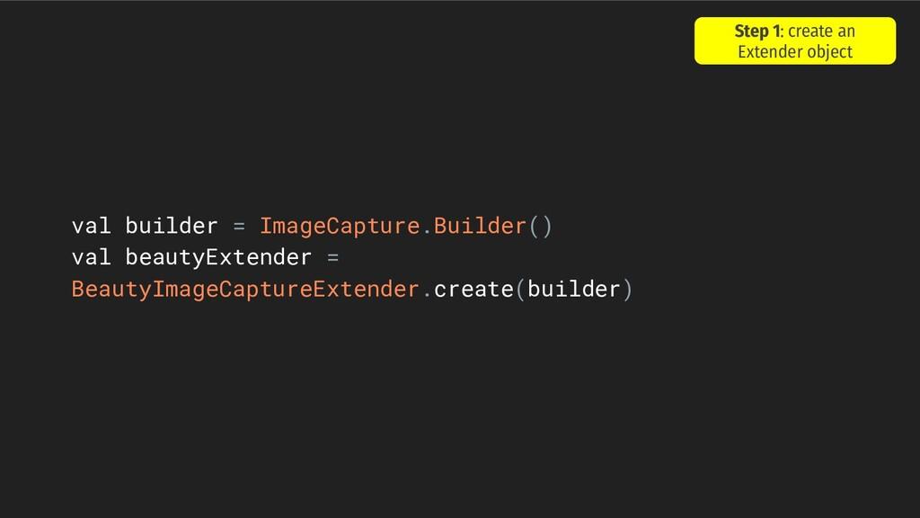val builder = ImageCapture.Builder() val beauty...