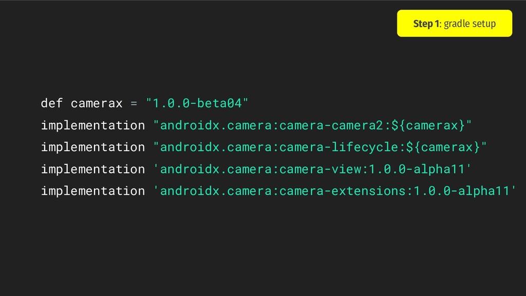 "def camerax = ""1.0.0-beta04"" implementation ""an..."