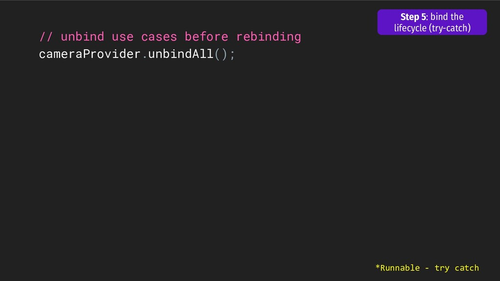 // unbind use cases before rebinding cameraProv...