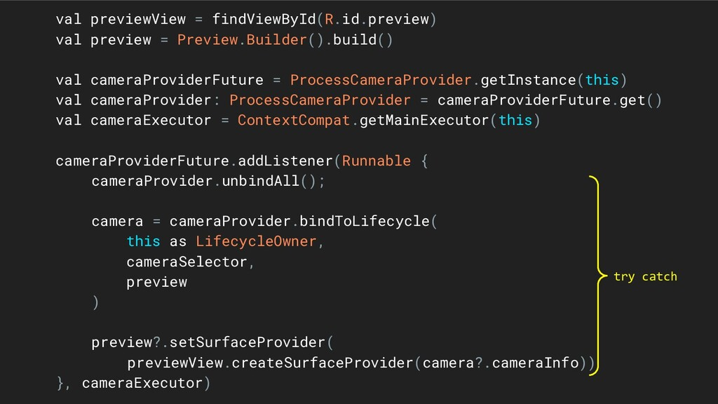val previewView = findViewById(R.id.preview) va...