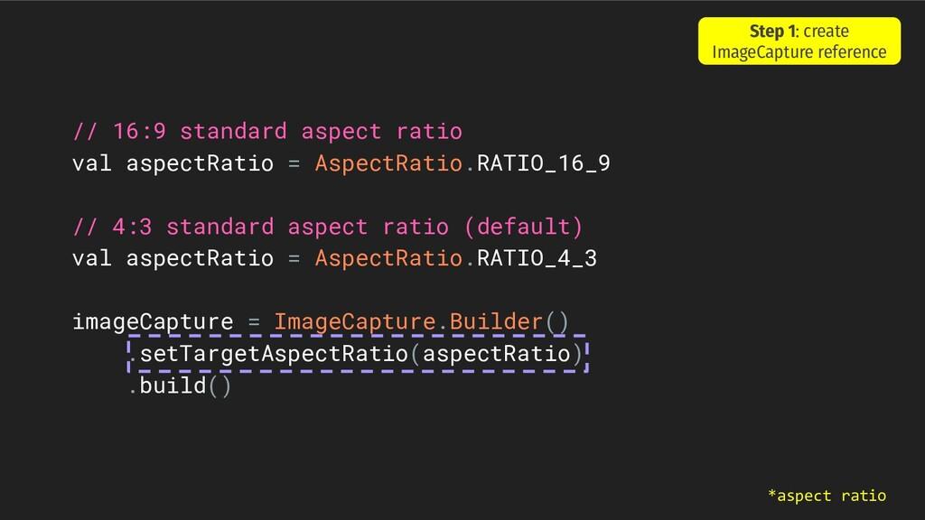 // 16:9 standard aspect ratio val aspectRatio =...