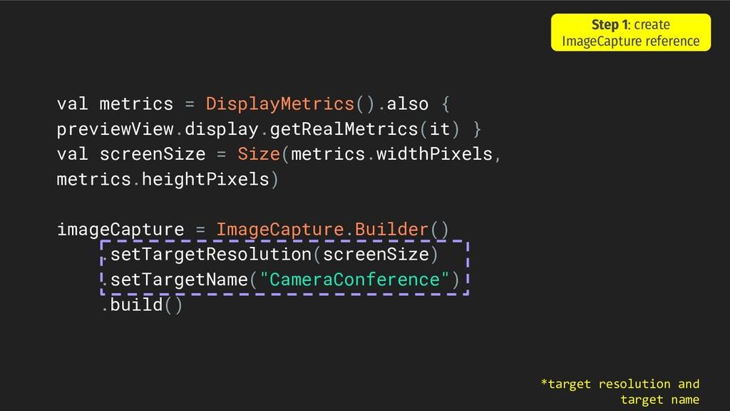 val metrics = DisplayMetrics().also { previewVi...