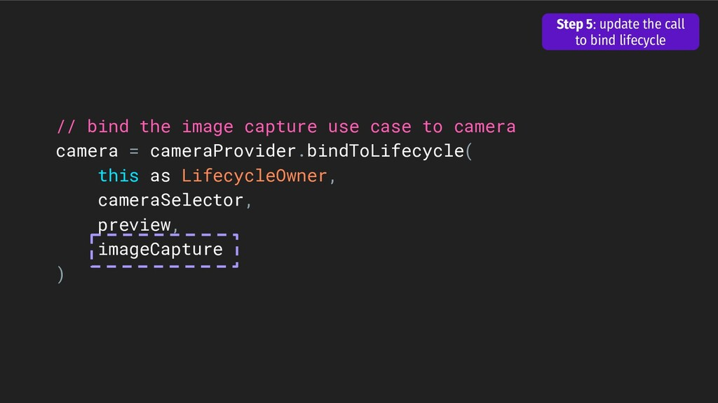 // bind the image capture use case to camera ca...