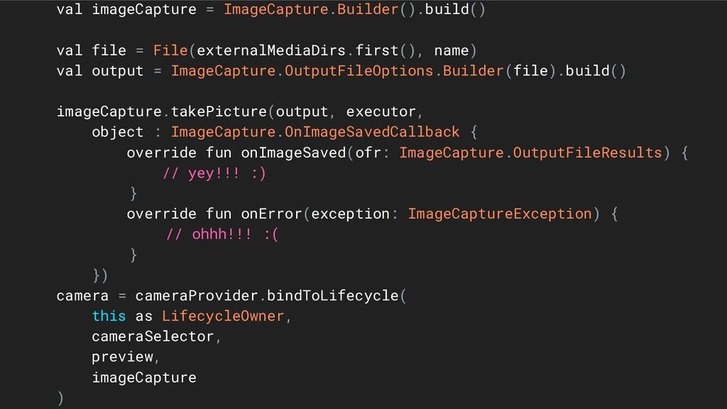 val imageCapture = ImageCapture.Builder().build...