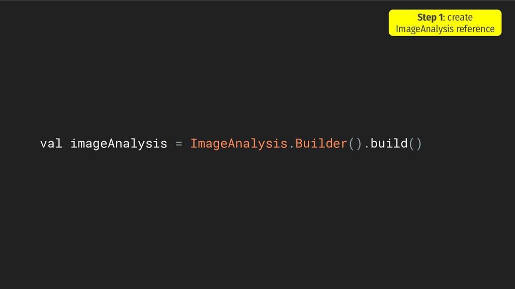 val imageAnalysis = ImageAnalysis.Builder().bui...