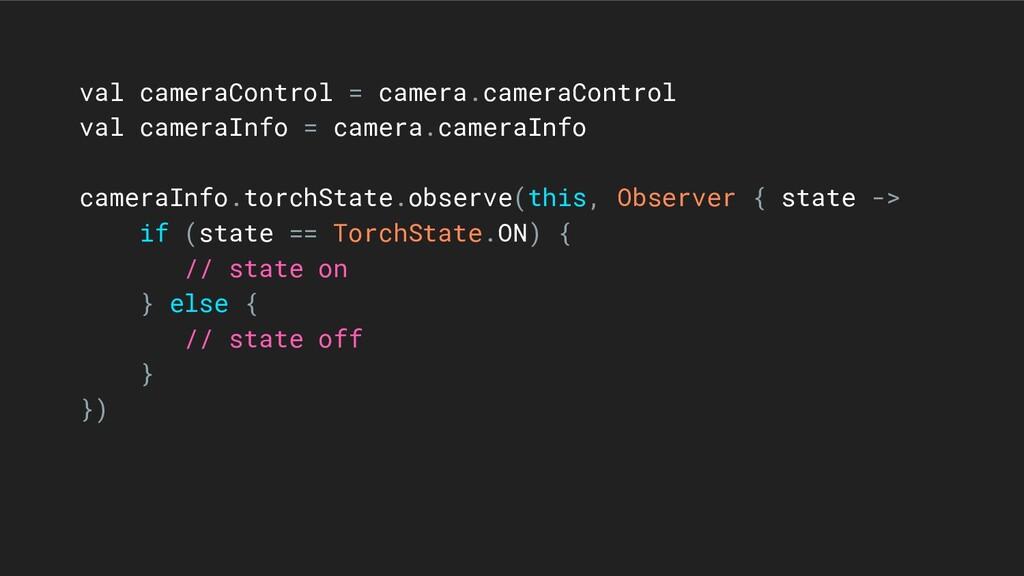 val cameraControl = camera.cameraControl val ca...