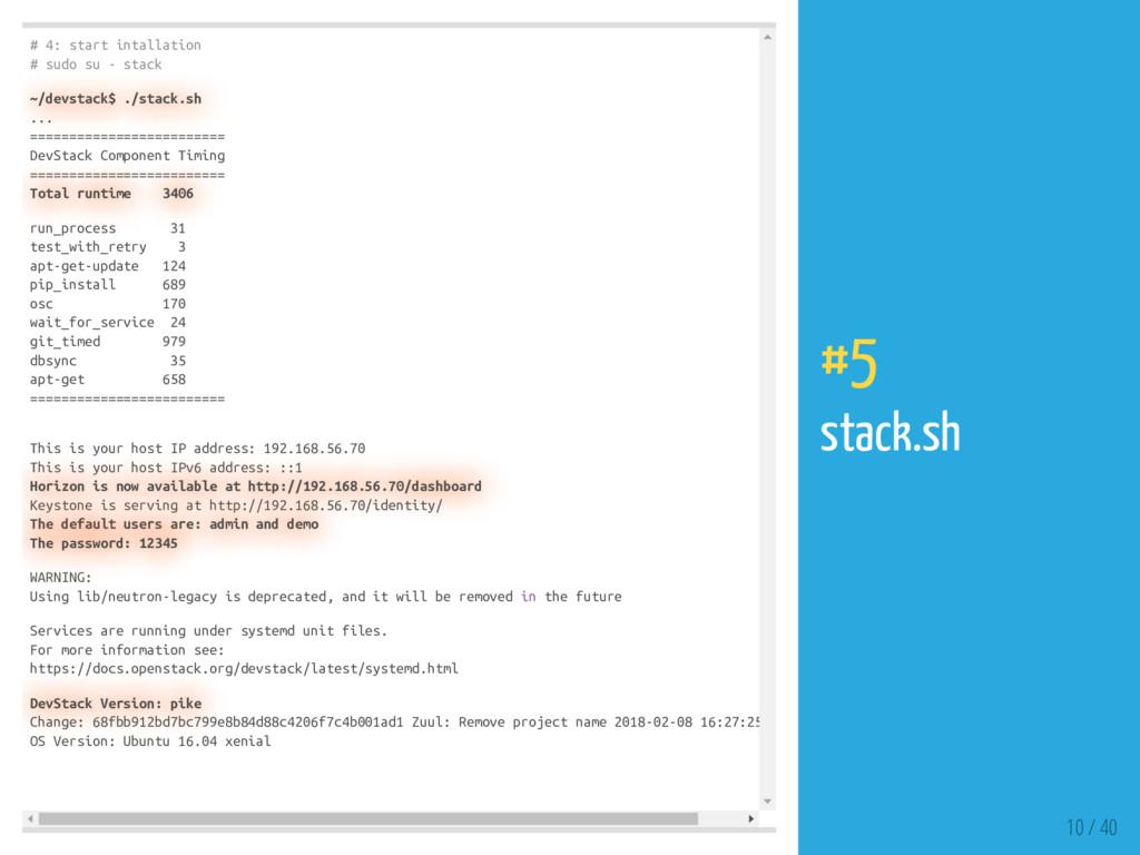 # 4: start intallation # sudo su - stack ~/devs...