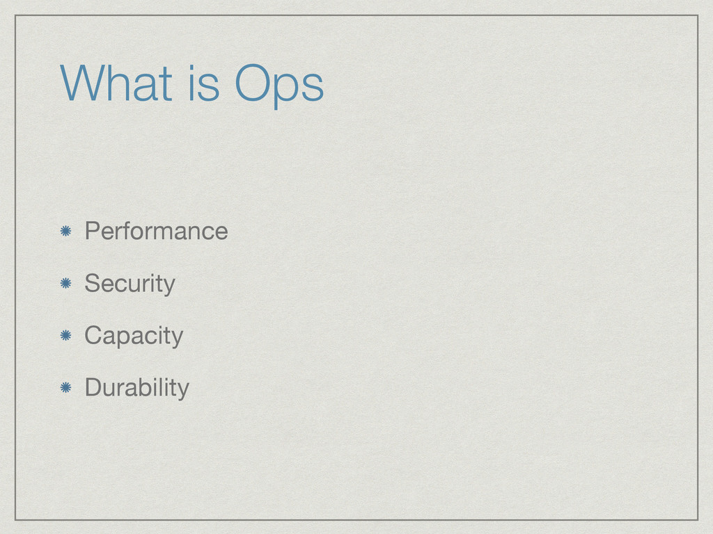 What is Ops Performance  Security  Capacity  Du...