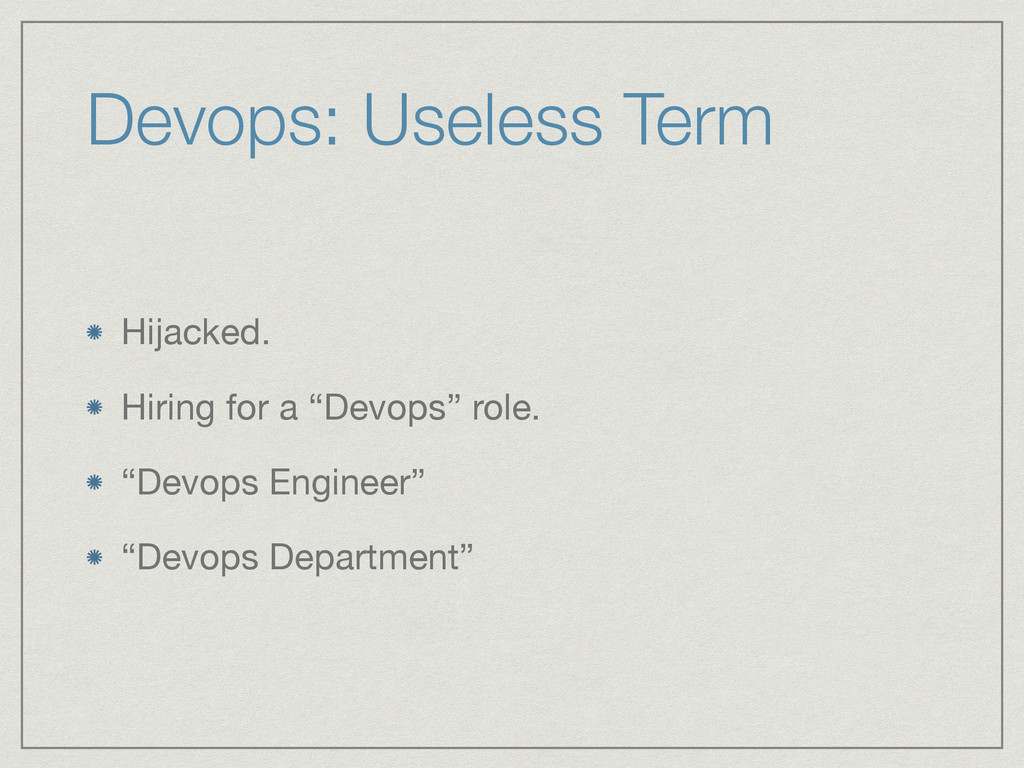 """Devops: Useless Term Hijacked.  Hiring for a """"D..."""