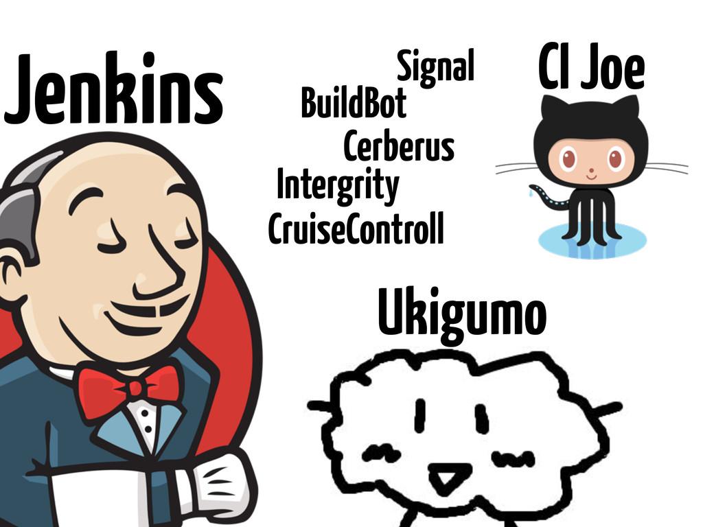 Jenkins Ukigumo CI Joe Cerberus Intergrity Crui...