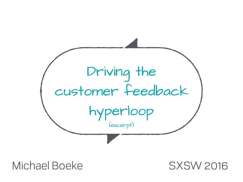 Driving the customer feedback hyperloop (excerp...
