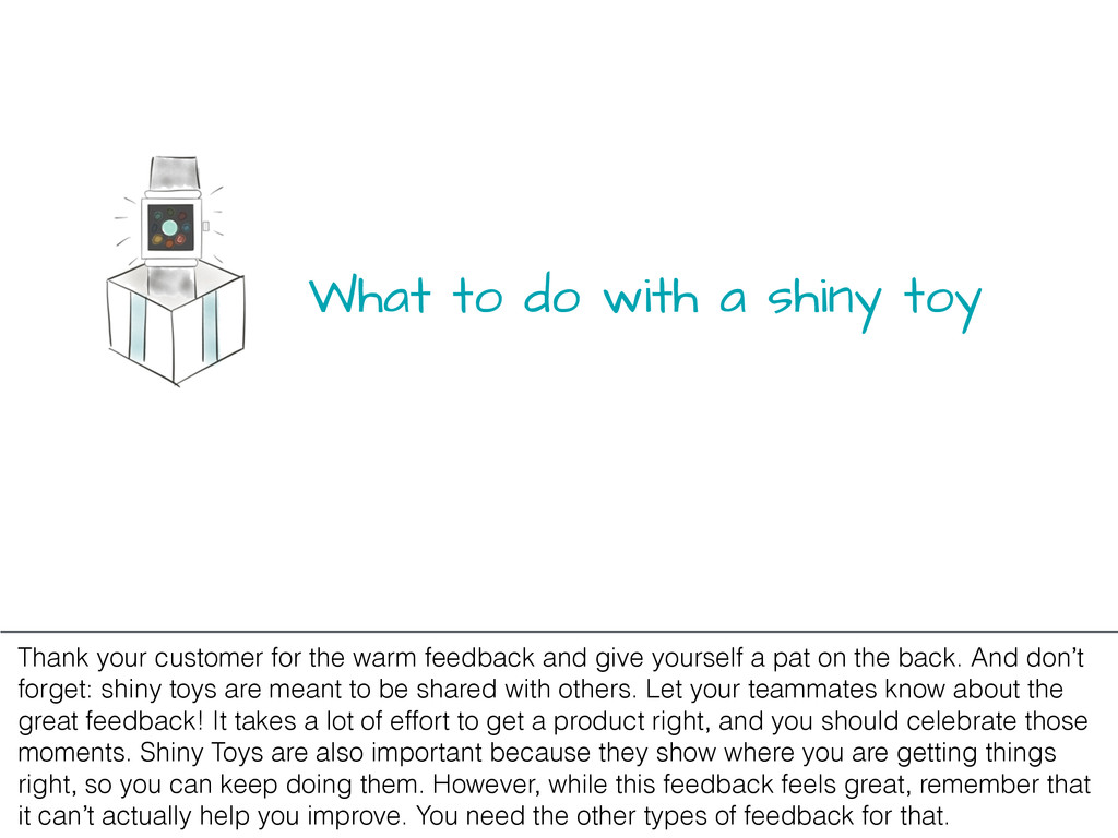 What to do with a shiny toy Thank your customer...