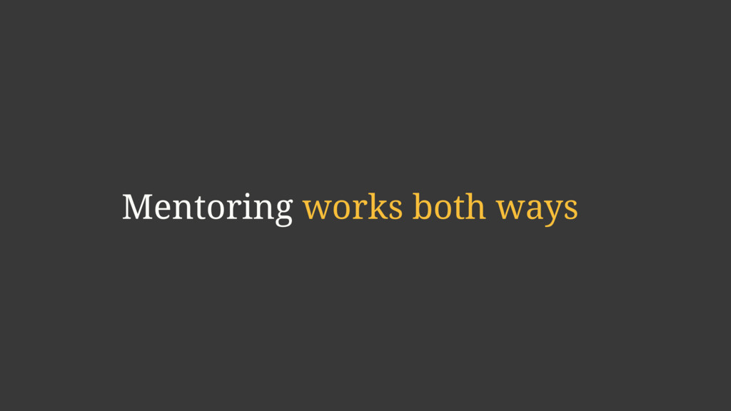 Mentoring works both ways