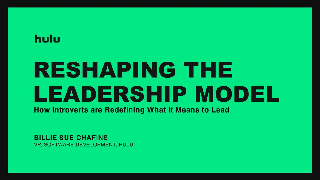 RESHAPING THE LEADERSHIP MODEL How Introverts a...