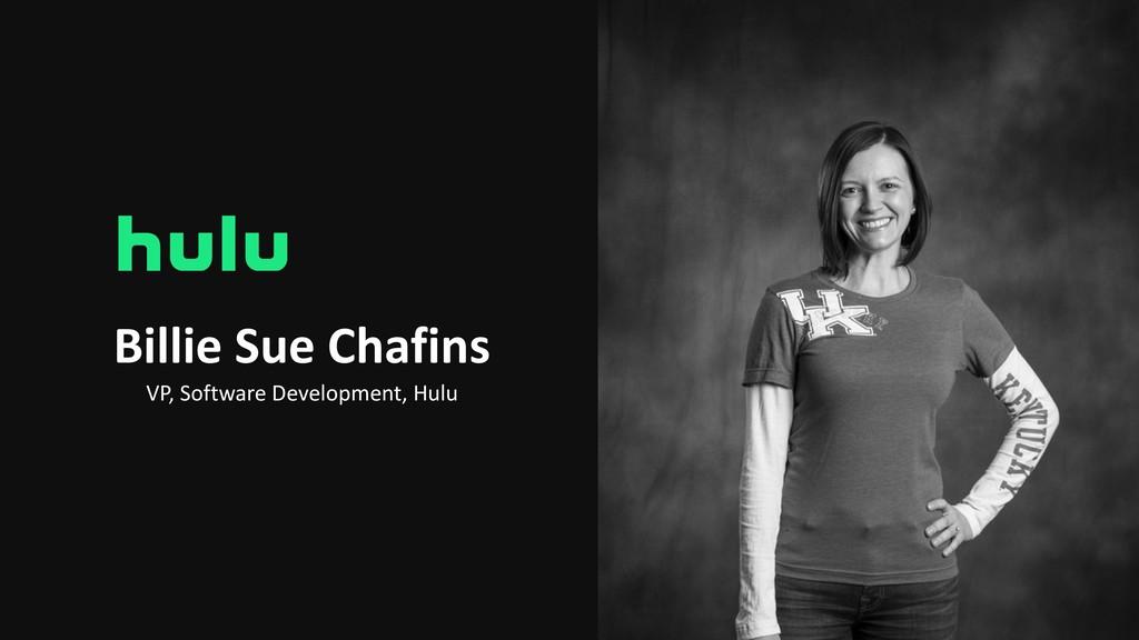 Billie Sue Chafins VP, Software Development, Hu...
