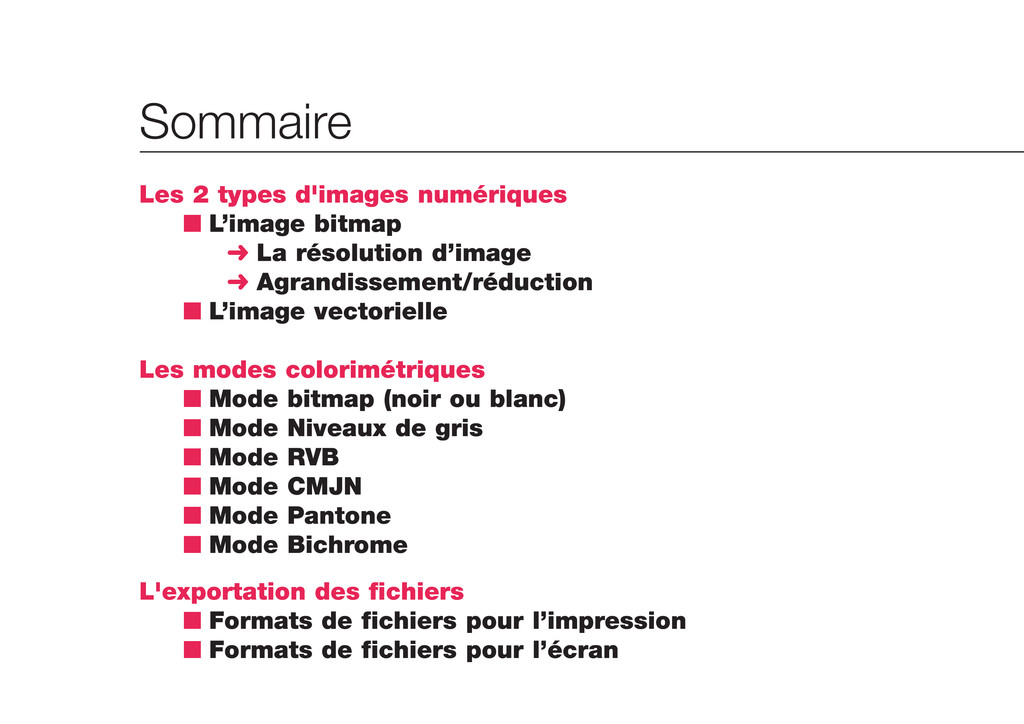 Sommaire Les 2 types d'images numériques n L'im...