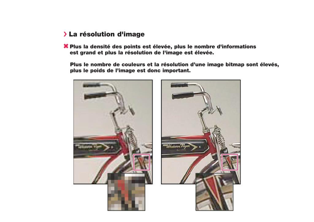 › La résolution d'image 6 Plus la densité des p...