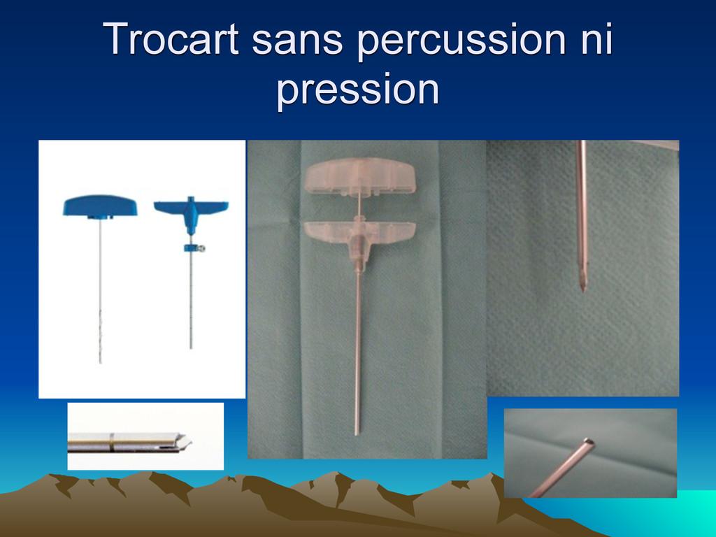 Trocart sans percussion ni pression