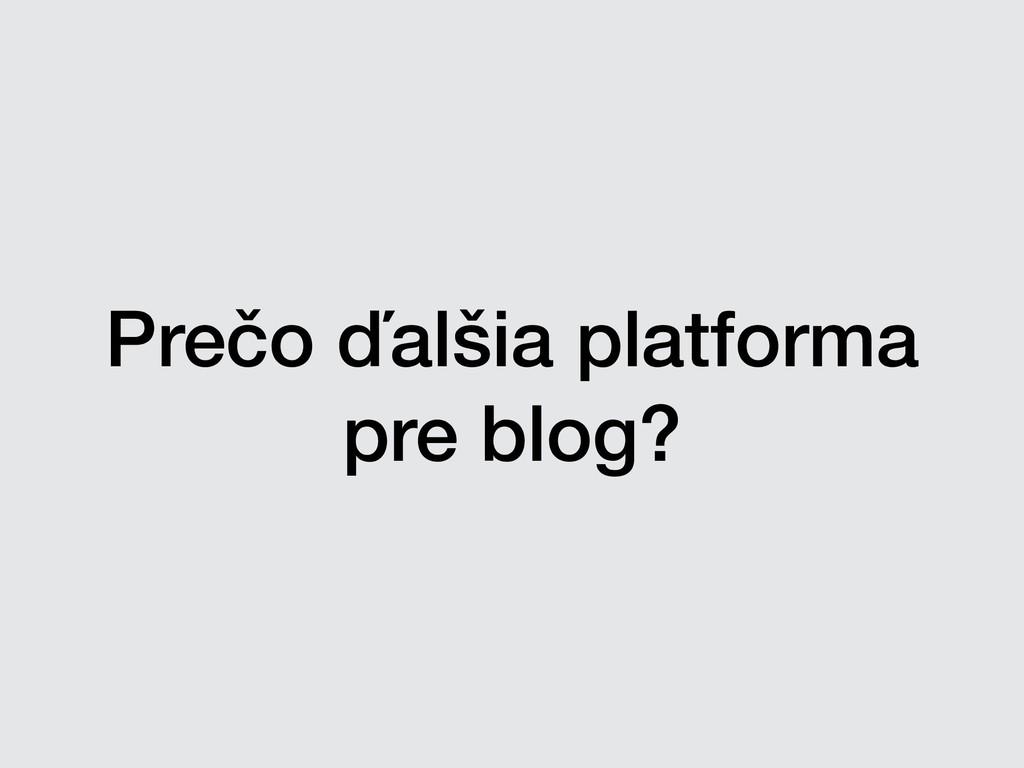 Prečo ďalšia platforma pre blog?