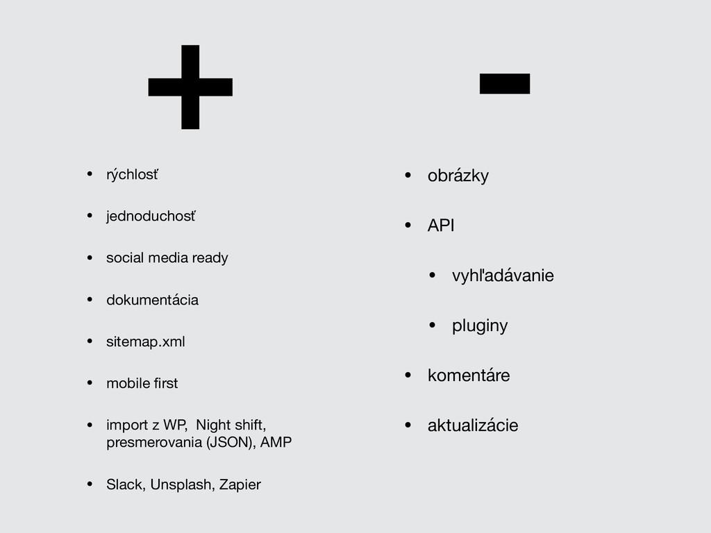 + - • rýchlosť  • jednoduchosť  • social media ...