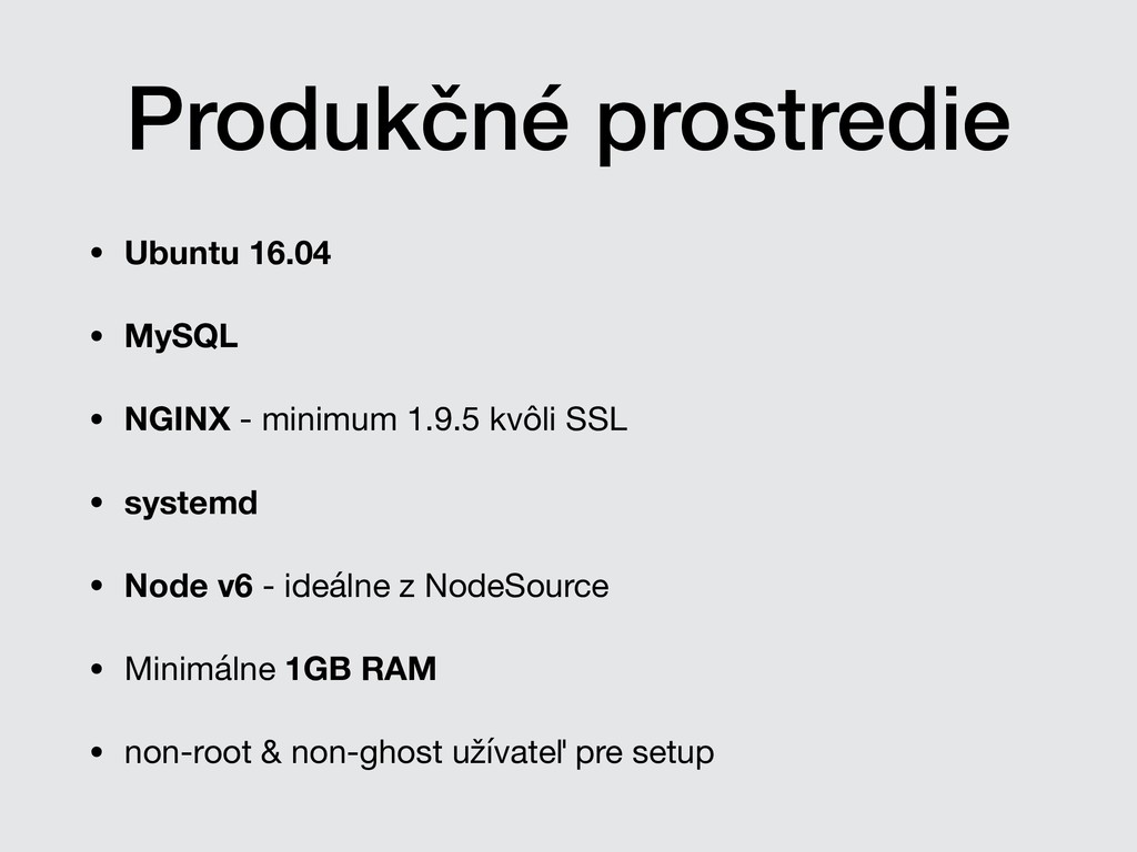 Produkčné prostredie • Ubuntu 16.04 • MySQL • N...