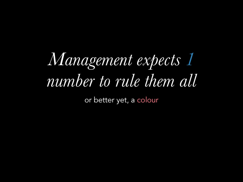 Management expects 1 number to rule them all or...