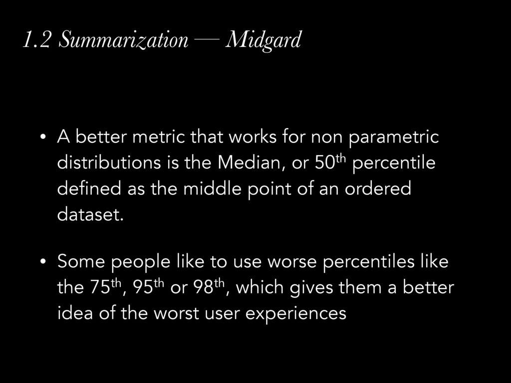 1.2 Summarization — Midgard • A better metric t...