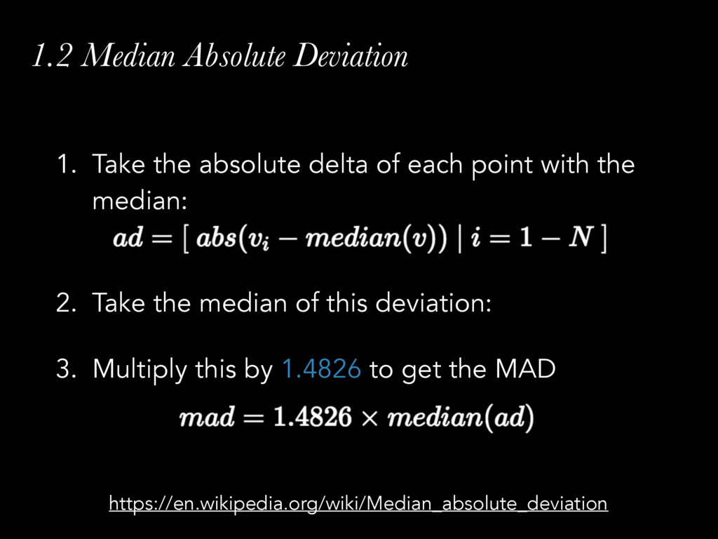 1.2 Median Absolute Deviation 1. Take the absol...