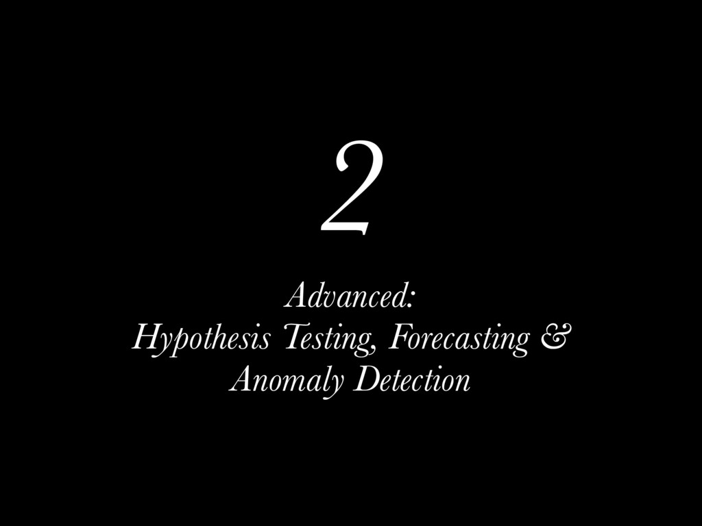 2 Advanced: Hypothesis Testing, Forecasting & A...