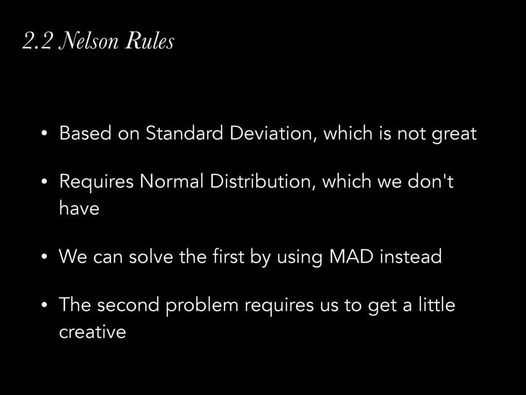 2.2 Nelson Rules • Based on Standard Deviation,...