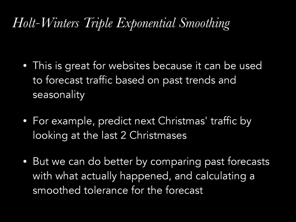 Holt-Winters Triple Exponential Smoothing • Thi...