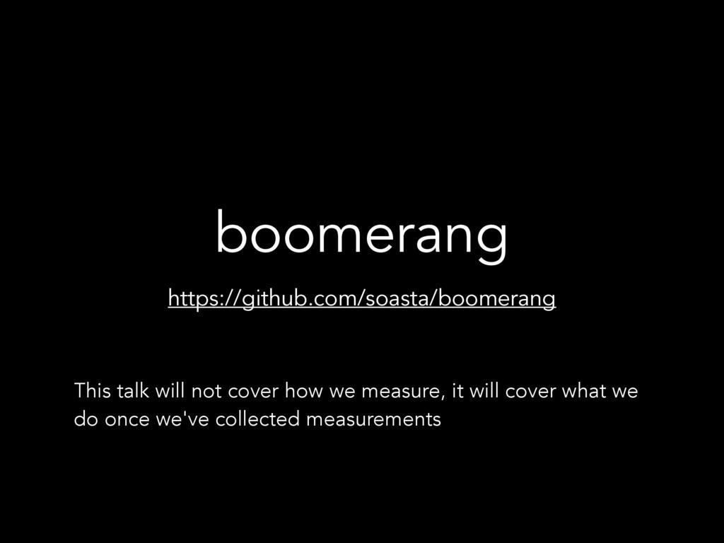 boomerang https://github.com/soasta/boomerang T...