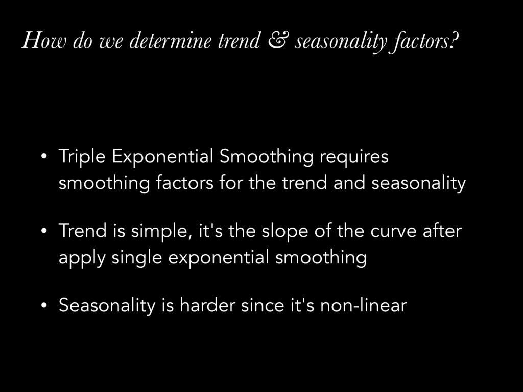 How do we determine trend & seasonality factors...