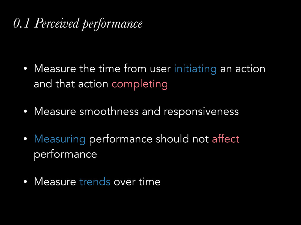 0.1 Perceived performance • Measure the time fr...