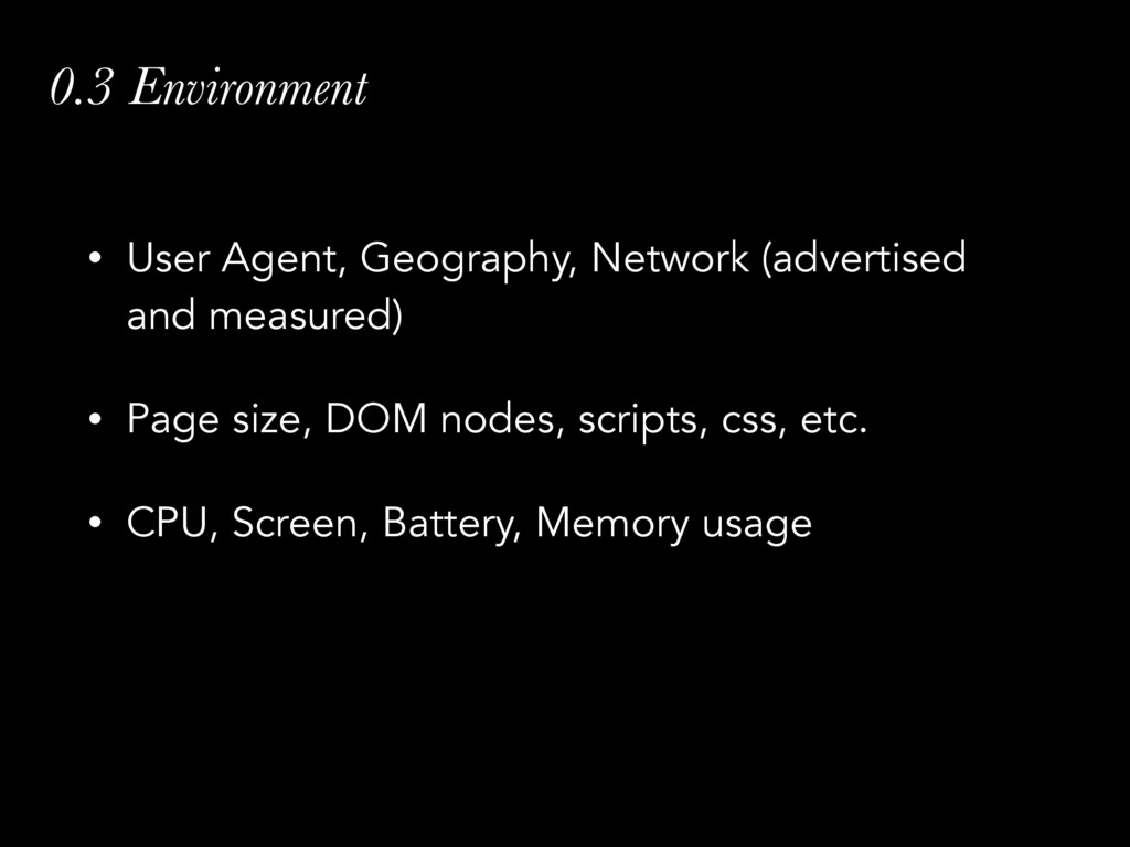 0.3 Environment • User Agent, Geography, Networ...