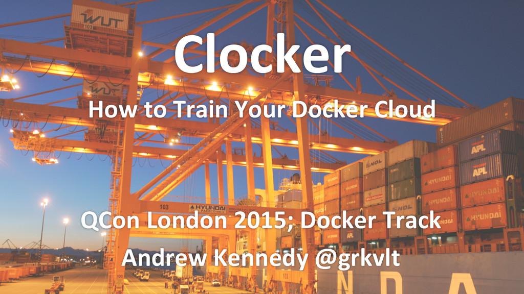 QCon London 2015; Docker Track  ...